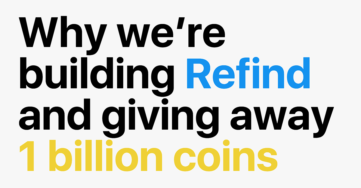 Refind – Why we're building Refind and giving away 1 billion free coins?